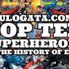 Top Ten Superheroes In The History Of Ever
